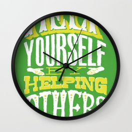 Help Yourself By Helping Others Wall Clock
