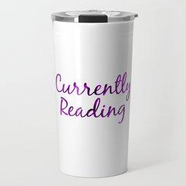 CURRENTLY READING purple with smoke Travel Mug