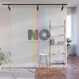 No Apologies Wall Mural