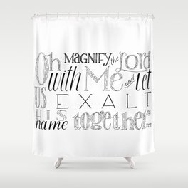 Psalm 34 Bible Verse // Oh Magnify The Lord With Me and Exalt His Name Together Shower Curtain