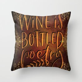Wine is bottled poetry, wine lover, Restaurant Decor, Vino Throw Pillow