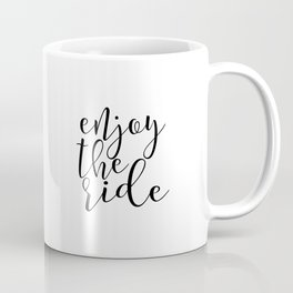 Apartment decor Travel Quote Inspirational Quote Print PRINTABLE Art Enjoy the Ride Wall Art Dorm Coffee Mug