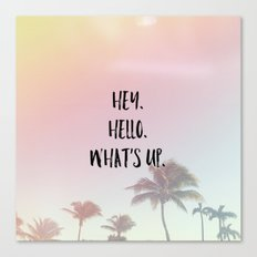 hey. hello. what's up. 2 Canvas Print