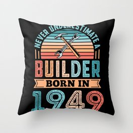 Builder born in 1949 80th Birthday Gift Building Throw Pillow