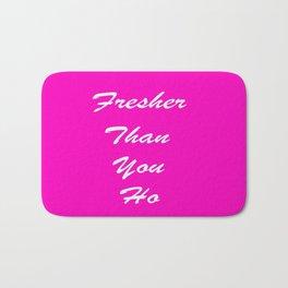 fresher than YOU. Bath Mat