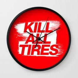 Kill All Tires v1 HQvector Wall Clock
