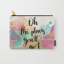 Oh the places you will go Quote Carry-All Pouch