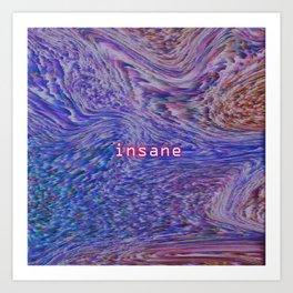 Insane Art Print