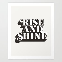 Rise and Shine motivational typography in black and white home wall decor Art Print