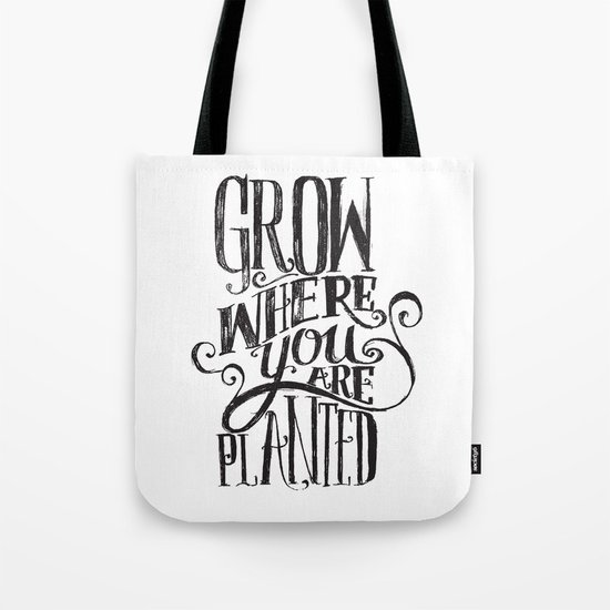 Grow Where You Are Planted Tote Bag