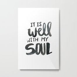 It Is Well With My Soul Metal Print