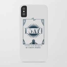 I Say! iPhone Case