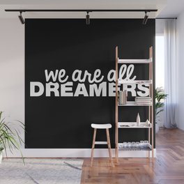 We Are All Dreamers Wall Mural