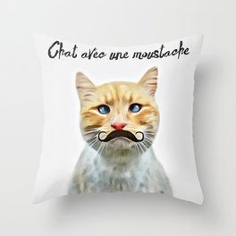 chat avec une moustache (Cat with a mustache in French) Throw Pillow