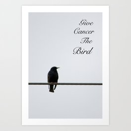 Give Cancer the Bird 2 Art Print