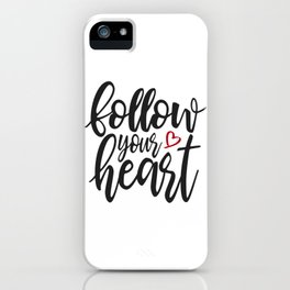 Inspirational Follow Your Heart Valentine Quote iPhone Case