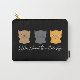 I Was Normal Three Cats Ago - Kitten Feline Purr Carry-All Pouch
