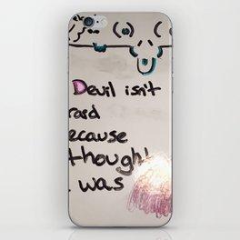 The Devil Isn't Afraid 88 iPhone Skin