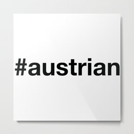 AUSTRIAN Hashtag Metal Print