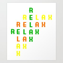 """Colorful combination of green yellow and orange tee design with text """"Relax"""".Creative way to tell it Art Print"""