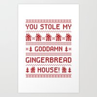 """""""You Stole My Goddamn Gingerbread House!"""" Ugly Christmas Sweater Art Print"""