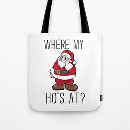 where are my hos at Santa Claus Christmas Tote Bag