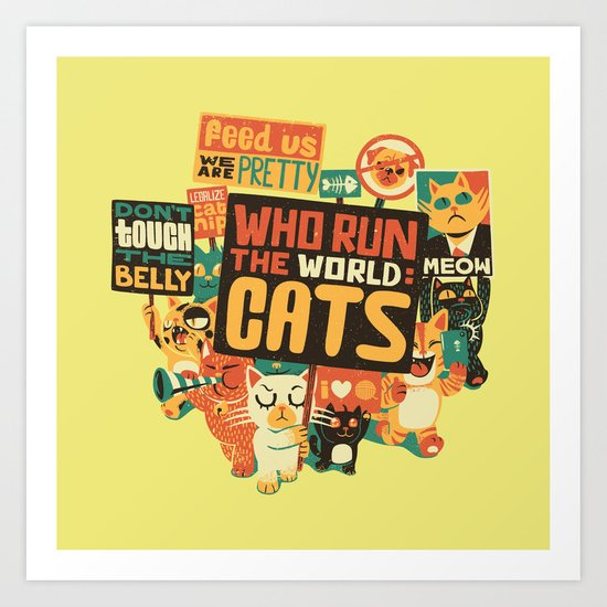 Who Run The World Cats Art Print