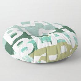 Blah whatever sh*t you say Floor Pillow