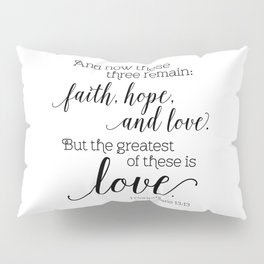 The greatest of these is love Pillow Sham