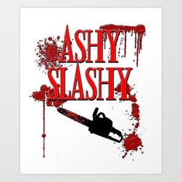 Ashy Slashy Chainsaw Art Print