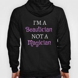 I'm a beautician not a magician Hoody