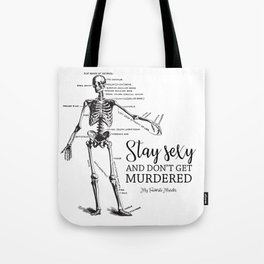Stay Sexy - MFM Tote Bag