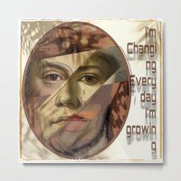 Change is Growth Metal Print