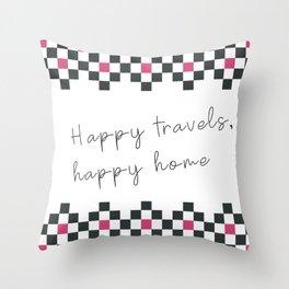Happy travels, happy home II Throw Pillow