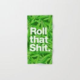 Roll that Shit Hand & Bath Towel