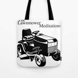 The Lawnmower Meditations Tote Bag