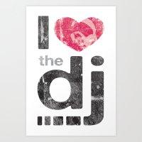 i love the dj Art Print