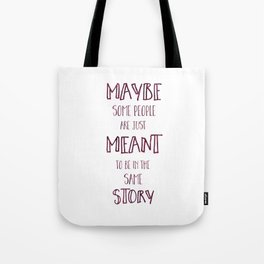 Meant to be in the Same Story - I'll Give You the Sun Quote Tote Bag