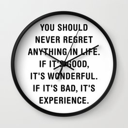 You should never regret anything in life Wall Clock