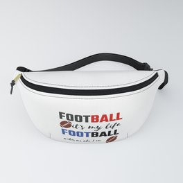 Football Life Football Makes Me Who I Am Football Lover Fanny Pack