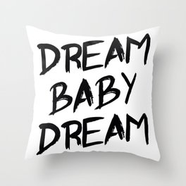 Dream Baby Dream Throw Pillow