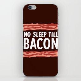 No Sleep Till Bacon iPhone Skin