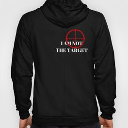 I Am Not The Target Hoody