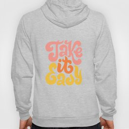 Take it Easy Hoody