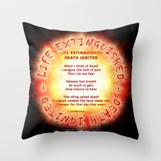 LIFE EXTINGUISHED - DEATH IGNITED - 060 Throw Pillow