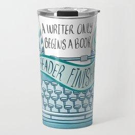 A WRITER ONLY BEGINS A BOOK Travel Mug