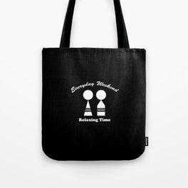 Everyday Weekend Relaxing Time Tote Bag