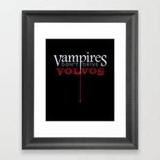 Vampires Don't Drive Volvos Framed Art Print