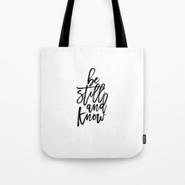 Bible Verse Be still and Know Inspirational Quote Bible Quote Home Decor Believe In God Typographic Tote Bag