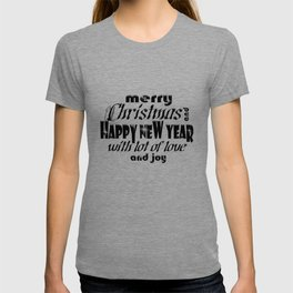 """""""Merry Christmas And Happy New Year"""" Black Font Art & Sparkle T-shirt"""